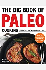 The Big Book of Paleo Cooking: 175 Recipes & 6 Weeks of Meal Plans Paperback