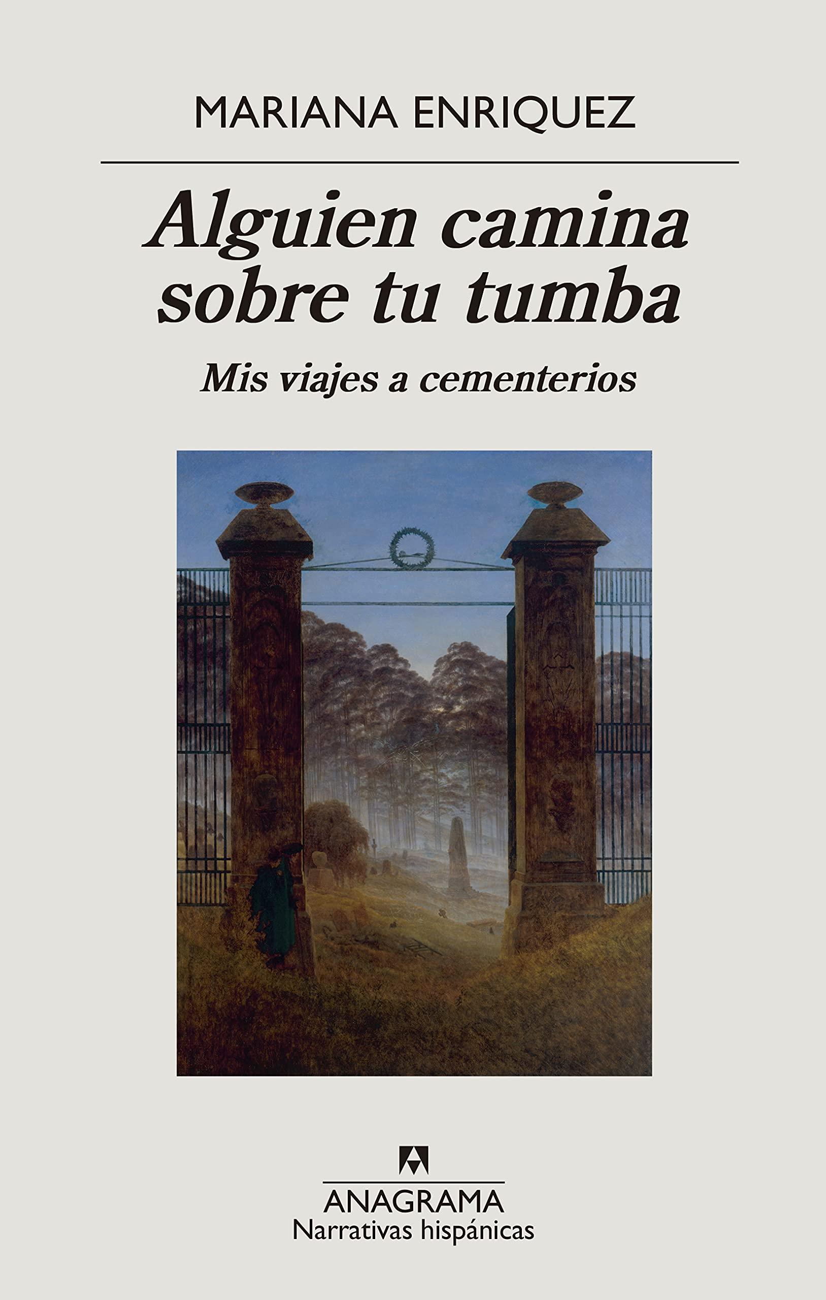 Alguien camina sobre tu tumba - Libro de viaje a cementerios