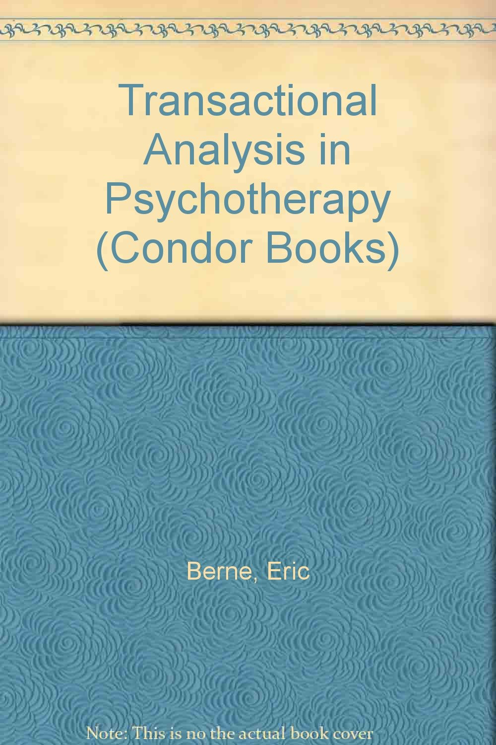Transactional Analysis in Psychotherapy (Condor Books): E. Berne:  9780285647770: Amazon.com: Books