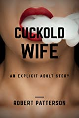Cuckold Wife: Explicit erotica for mature adults (Hotwife Stories) Kindle Edition