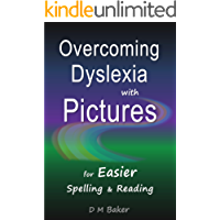 Overcoming Dyslexia with Pictures: For Easier Spelling & Reading