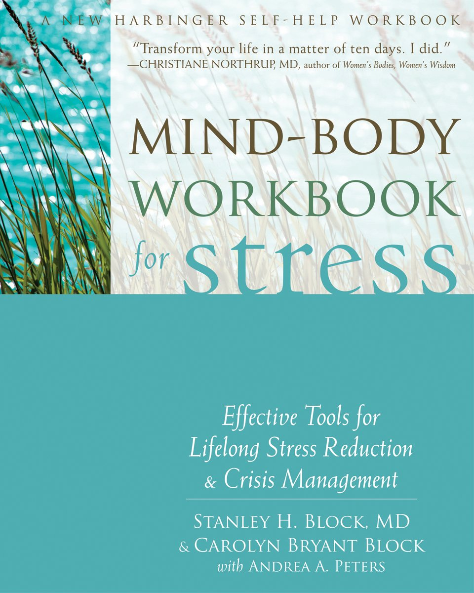 09b04aa43e Mind-Body Workbook for Stress  Effective Tools for Lifelong Stress  Reduction and Crisis Management (A New Harbinger Self-Help Workbook)  Paperback – December ...