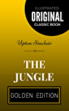 The Jungle: By Upton Sinclair - Illustrated