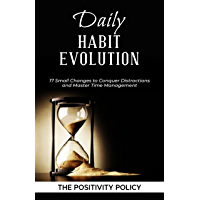 Daily Habit Evolution: 17 Small Changes to Conquer Distractions and Master Time Management (English Edition)