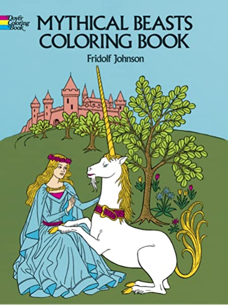 - Mythical Beasts Coloring Book (Dover Coloring Books): Johnson, Fridolf:  0800759233533: Amazon.com: Books