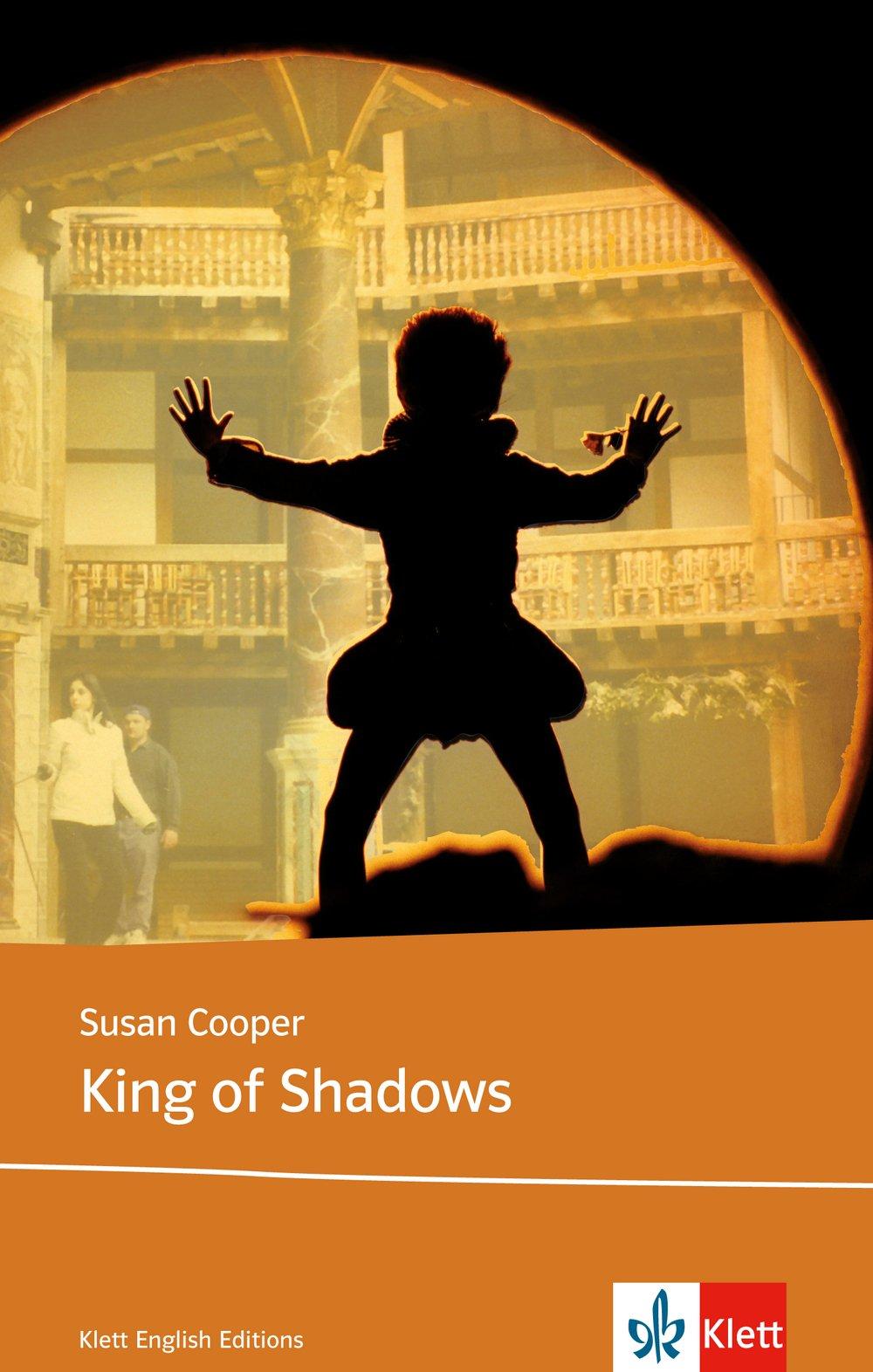 King of Shadows: Schulausgabe für das Niveau B1, ab dem 5. Lernjahr. Ungekürzter englischer Originaltext mit Annotationen (Young Adult Literature: Klett English Editions)