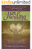 The 40-Day Healing Season: Moving from Devistation to Restoration (The Healing Season)