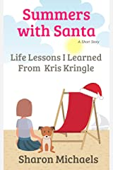 Summers with Santa: Life Lessons I Learned from Kris Kringle Kindle Edition