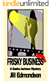 Frisky Business (Sasha Jackson Mysteries Book 4)