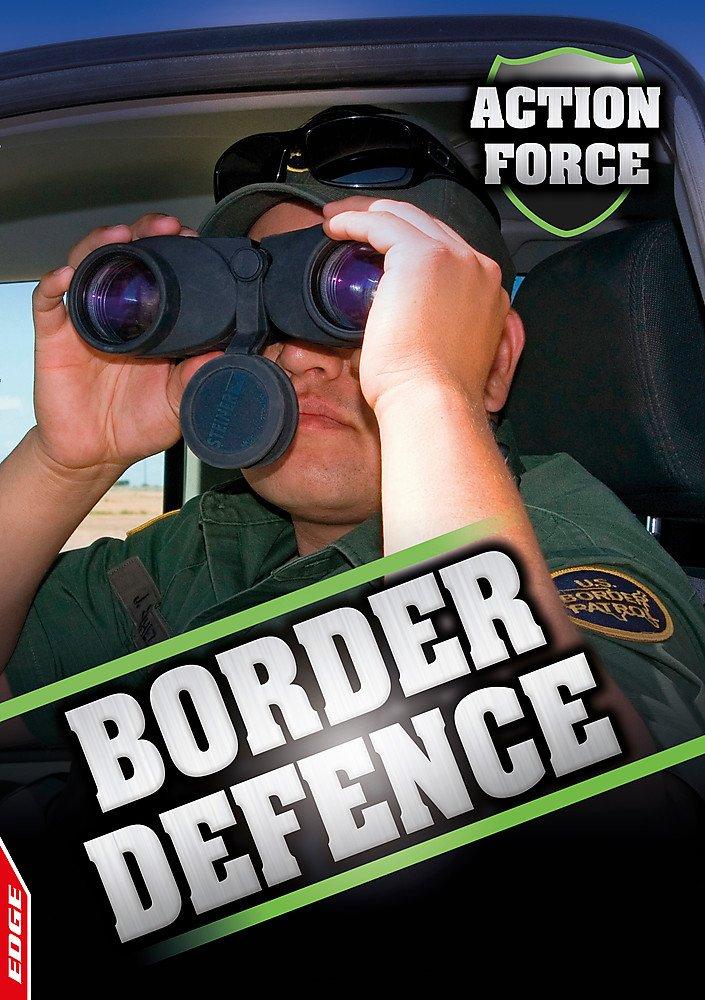 Read Online Border Defence (EDGE: Action Force) pdf epub