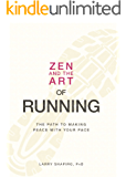 Zen and the Art of Running: The Path to Making Peace with Your Pace