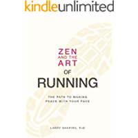Zen and the Art of Running: The Path to Making Peace with Your Pace (English Edition)