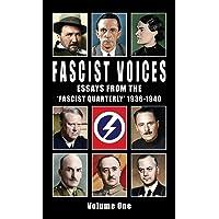 Fascist Voices: Essays from the 'Fascist Quarterly' 1936-1940 - Vol 1