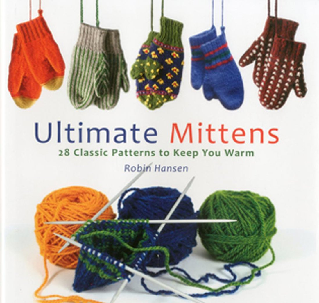 Download Ultimate Mittens: 28 Classic Patterns to Keep You Warm PDF