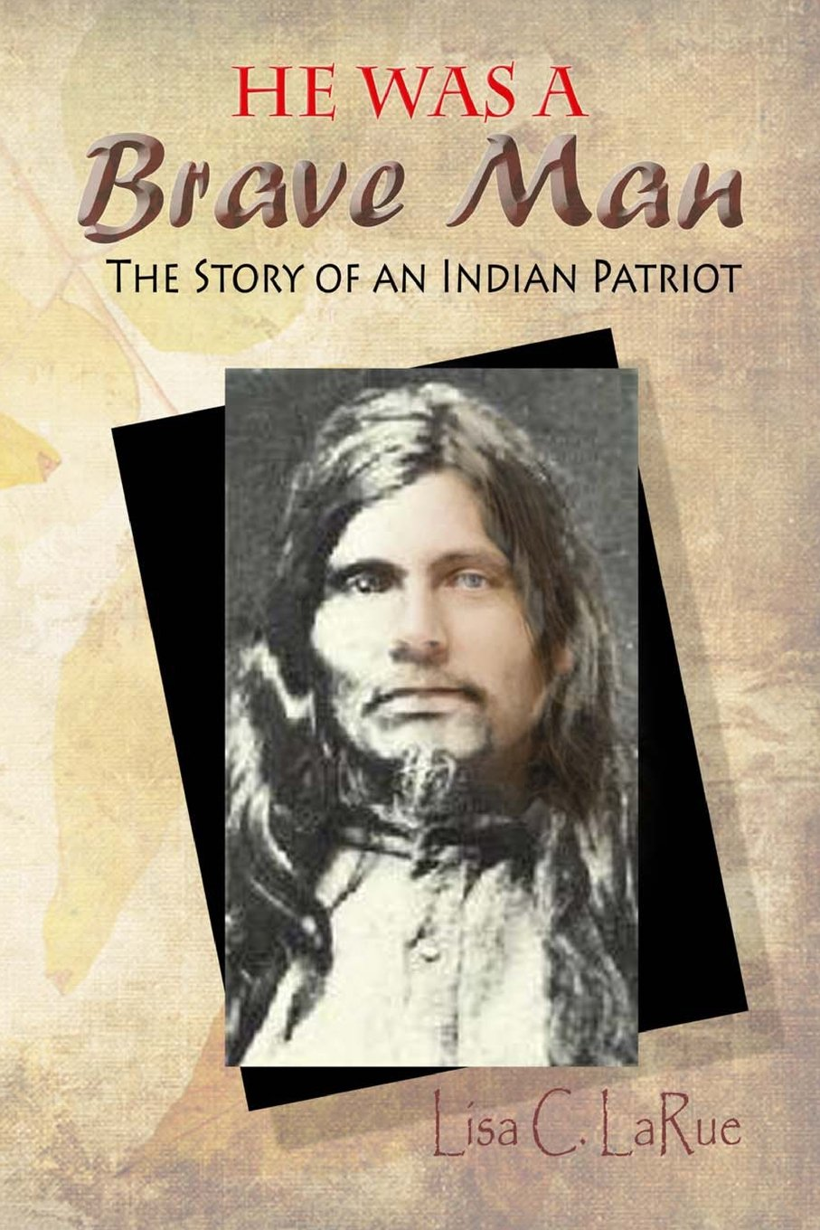 He Was a Brave Man: The Story of an Indian Patriot