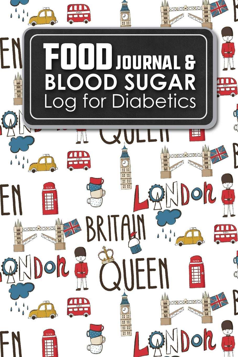 Food Journal Blood Sugar Log For Diabetics Blood Glucose Chart Diabetes Blood Check Food Diary Diabetic Cute London Cover Volume 34 Publishing Rogue Plus 9781717020017 Amazon Com Books