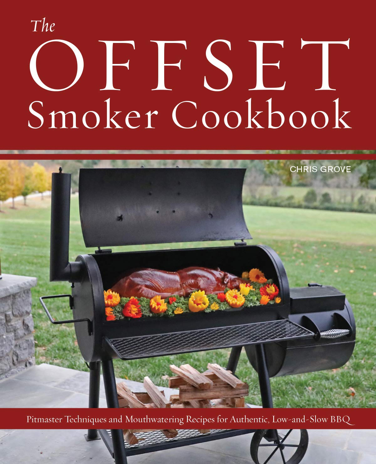 Fire Up The Grill The Art of Cooking Delicious Barbecue, Grilling & Smokin Recipes Cookbook