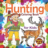 Hunting Coloring Book for Kids Ages 4-8: Cutest Deer Hunting Coloring Book Kids - Hunting Coloring Books for boys…