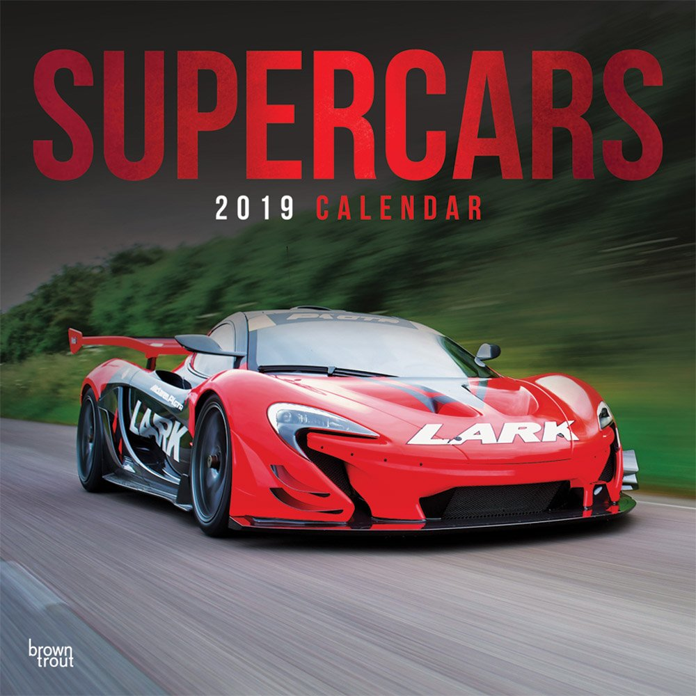 Supercars 2019 12 x 12 Inch Monthly Square Wall Calendar, Automobiles Luxury Prestige Hypercars Calendar – June 1, 2018 Inc. BrownTrout Publishers B07BF7BP4H General Reference