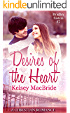 Desires of the Heart: A Christian Romance Novella (Bradley Sisters Book 2) (English Edition)