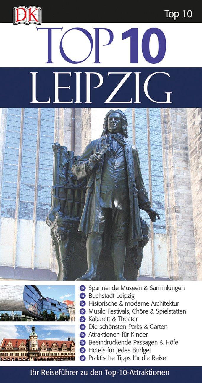 Top 10 Reiseführer Leipzig mit Extrakarte zum Herausnehmen
