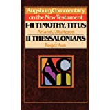 Augsburg Commentary on the New Testament - 1, 2 Timothy, Titus, 2 Thessalonians
