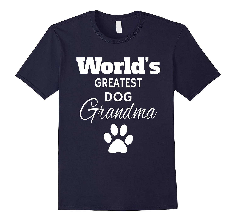 The Worlds Greatest DOG Grandma T Shirt Love my Dog-Vaci