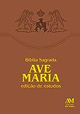 Bíblia de Estudos Ave-Maria: Edição revista e ampliada com índice de busca por capítulos e versículos