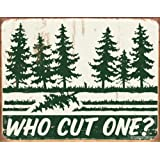 Schonberg Humor Tin Metal Sign : Who Cut One? , 16x12