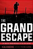 The Grand Escape: The Greatest Prison Breakout of the 20th Century (Scholastic Focus)