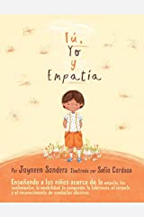 You, Me and Empathy: Teaching children about empathy, feelings, kindness, compassion, tolerance and recognising bullying behaviours (Spanish Edition) Paperback