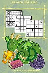 SUDOKU FOR KIDS Vol.1: 4 x 4, 6 x 6, 9 x 9 grids for Kids (Vol1) Paperback
