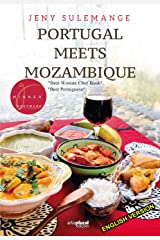 PORTUGAL MEETS MOZAMBIQUE: WINNER of 2 Gourmand Cookbook Awards Kindle Edition