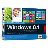 Windows 8.1: Schritt für Schritt erklärt – 2015 komplett aktualisiert, mit allen Updates