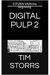 DIGITAL PULP 2: CITIZEN VAIN the beginning Kindle Edition