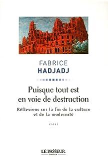 Puisque tout est en voie de destruction : Réflexions sur la fin de la culture et