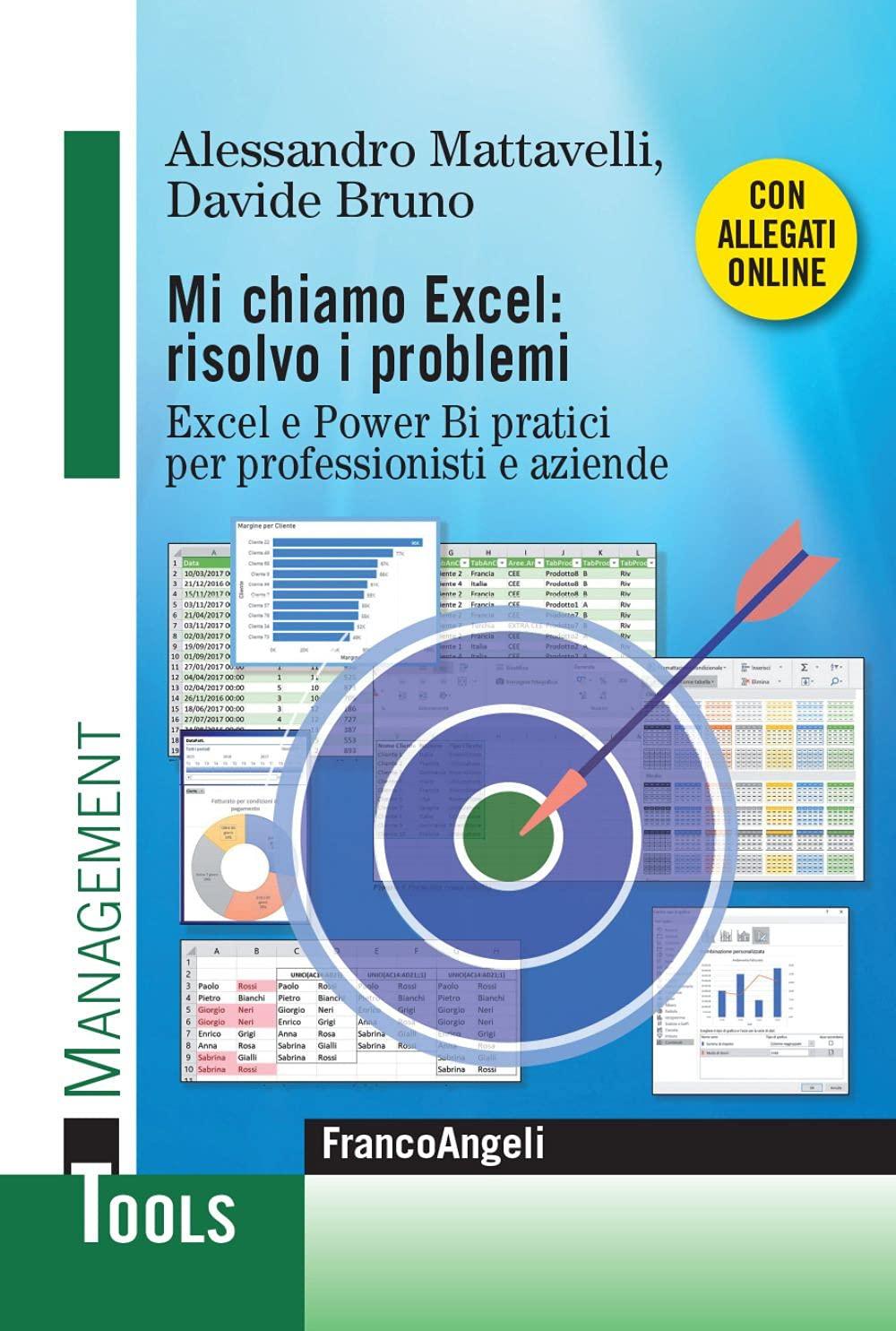 Mi chiamo Excel: risolvo i problemi. Excel e Power Bi pratici per professionisti e aziende