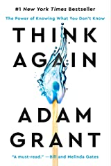 Think Again: The Power of Knowing What You Don't Know Kindle Edition
