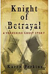 Knight of Betrayal: A Medieval Haunting Paperback
