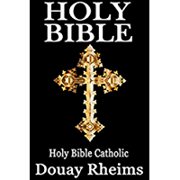 Douay rheims bible: Kindle Edition Challoner Revision (English Edition)