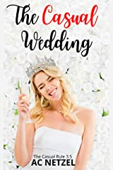The Casual Wedding: The Casual Rule 3.5 Kindle Edition