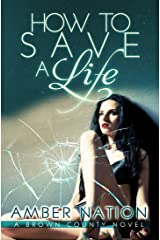 How To Save A Life (Brown County Book 3) Kindle Edition