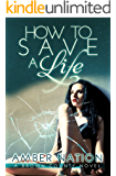 How To Save A Life (Brown County Book 3)