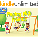 Playing with Friends (Reggie and Friends Book 9)