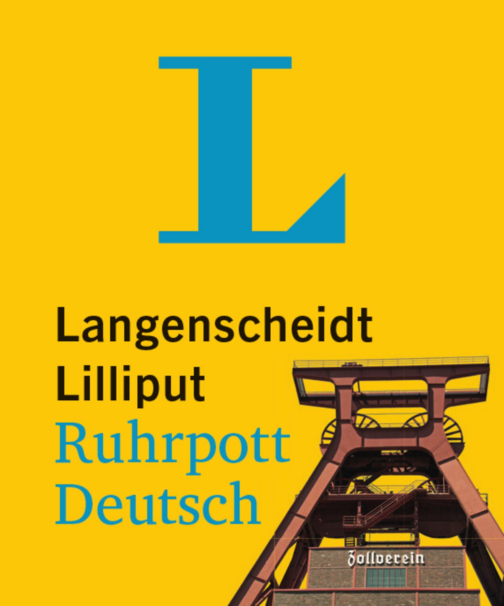 Langenscheidt Lilliput Ruhrpott-Deutsch - im Mini-Format: Ruhrpott-Deutsch-Hochdeutsch/Hochdeutsch-Ruhrpott-Deutsch (Langenscheidt Dialekt-Lilliputs)