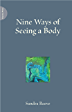 Nine Ways of Seeing a Body (English Edition)