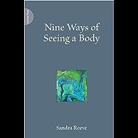 Nine Ways of Seeing a Body