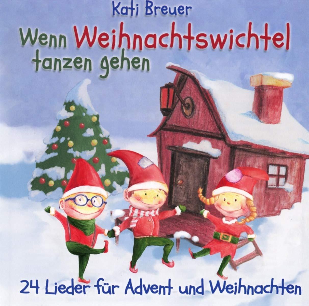 Wenn Weihnachtswichtel tanzen gehen: 24 Lieder für Advent und ...