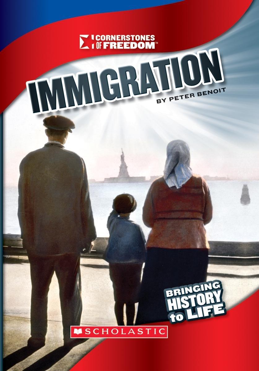 Read Online Immigration (Cornerstones of Freedom: Third (Paperback)) PDF