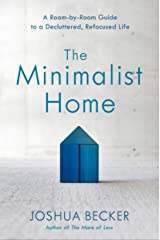 The Minimalist Home: A Room-by-Room Guide to a Decluttered, Refocused Life Hardcover